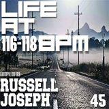 LIFE @ 116-118BPM Part 45 - Russell Joseph