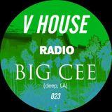 V HOUSE Radio 023   Big Cee