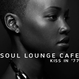 Soul Lounge Café [KISS IN '77]