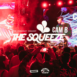 The Squeeze Episode 028 w/ Special Guest Cam B