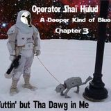A Deeper Kind Of Blue Chapter 3: Ain't Nuttin' but Tha  Dawg in Me