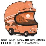 Tru Thoughts presents Sonic Switch by Robert Luis