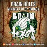 ♦ BRAIN HOLES MINIMIX #10 BY QKHACK ♦