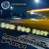 Dem too fast - Dancehall Mix (2008)