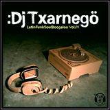 Dj Txarnegö - LatinFunkSoulBoogaloo Vol.4 (40')