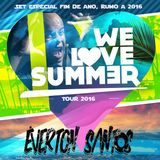 Dj Everton Santos - Set We Love Summer - Rumo a 2016