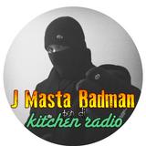 Kitchen Radio Show Feat. J MASTA BADMAN aka SCUM CHAV (24.01.2016)