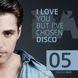 DAZZ - I LOVE YOU, BUT I´VE CHOSEN DISCO - VOLUME 5