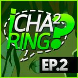 Chacharing! Podcast #2 - ¿Qué pasó con los vídeos?