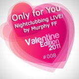 Nightclubbing LIVE! by Murphy FF (Only for You-Love Is So Nice Songs Valentine's Day - 2011) no.008