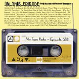 Mix Tape Radio | EPISODE 038