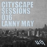 Cityscape Sessions 016: Lanny May