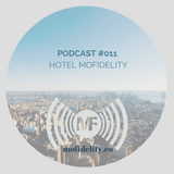mofidelity.co Podcast #011: Hotel Mo' Fidelity