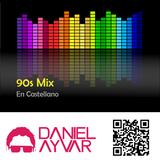 DJ Daniel Ayvar - 90s Mix En Castellano