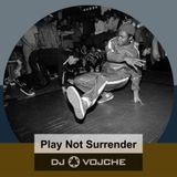 Play Not Surrender by DJ Vojche