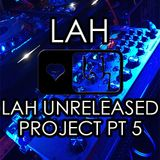LAH UNRELEASED PROJECT PT 5 - Mixed By Shan Tilakumara