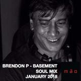 BASEMENT SOUL - JANUARY 2018 - BRENDON P