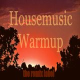 Housemusic Warmup