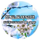 TRAUSE Podcast – Episode #07 (Mixed by Mr. Ve0) (07.03.2013)