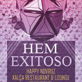 Hem Exitoso - Happy Novruz Set Xalca Restaurant & Lounge