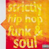 Strictly Hip Hop Funk & Soul 1