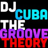 DJ CUBA - THE GROOVE THEORY (June 18th 2013)