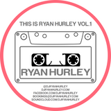 THIS IS RYAN HURLEY VOL.1!