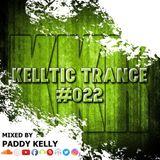 Paddy Kelly - Kelltic Trance #022 - 28/05/2019 [ Redux ]