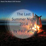 The Last Summer Night 2014 by Paul Seta