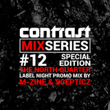 CONTRAST Mix Series - Part TWELVE - M-ZINE & SCEPTICZ Promomix (TNQ Special)