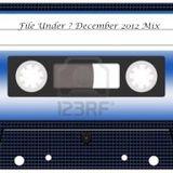 File Under ? December 2012 Mix