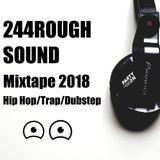 244ROUGH SOUND Trap/HipHop/Dubstep 2018.1 HiFi Mixtape Noce di Coco