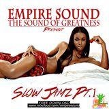 Empire Sound Slow Jamz PT.1