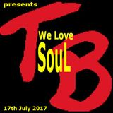 TeeBee presents We Love SouL Mix 17th July 2017