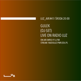 LUZ_AIR #41 Gulek (dj-set on Radio LUZ)