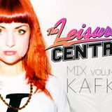 The Leisure Centre Mix Volume 03 - Kafkr