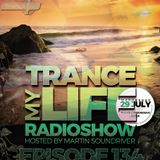 MARTIN SOUNDRIVER presents TRANCE MY LIFE RADIOSHOW  EPISODE 134 [Trance1.FM]