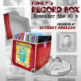 """FUNKY'S RECORD BOX Radio Show - Episode 4 """"Remember the 90's"""""""
