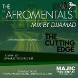 The Afromentals Mix #106 DJJAMAD on Derek Harper's CUTTING EDGE Sundays 8-10pm (MAJIC 107.5/97.5FM)