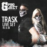 Gproject- trask live set party 15/5/18