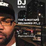 DJ Q-MiX - The Q-MiXtape RELOADED Pt. 1