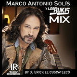 Marco Antonio Solis y Bukis Mix By Dj Erick El Cuscatleco - Impac Records