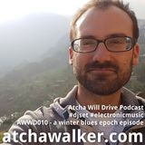 AWWD010 - a winter blues epoch episode - Atcha Will Drive Podcast