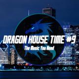 Dragon House Time #9