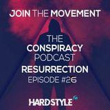 The Conspiracy Podcast Resurrection | Episode #26 | Guestmixes by Vigor & DH Raw