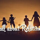 It's All About Relationships Part 3 - Audio