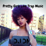 Pretty Girls Like Trap Music - Volume 16