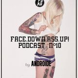 Face Down Ass Up Podcast vol.10 / by ANDROIDE /