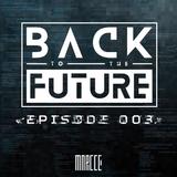 Back To The Future Ep. 003 | FUTURE ✘ BASS ✘ ELECTRO