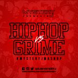 @DJMYSTERYJ - #HipHopVSGrime #MysteryJMashUp
